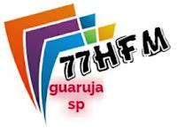 Web Rádio 77H FM de Guarujá SP