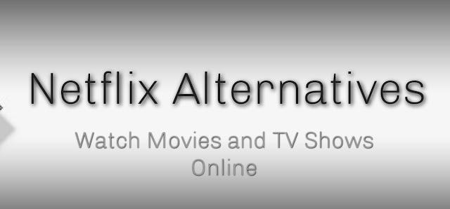10 Netflix Alternatives | Watch Movies and TV Shows Online