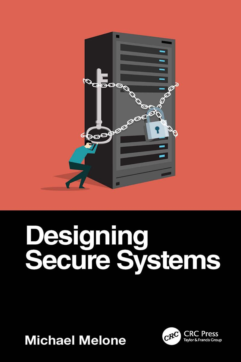 Designing Secure Systems – Michael Melone