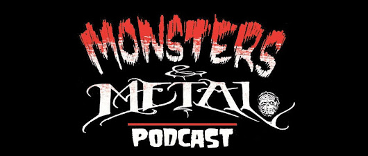 Monsters & Metal Episode #36 - Monsters & Metal Podcast