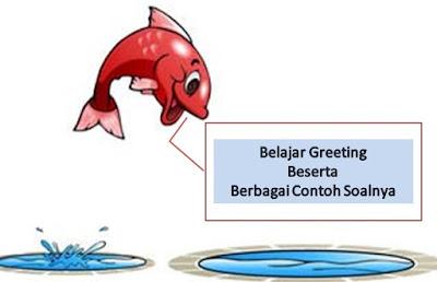 Greeting dan Contoh Soal Greeting