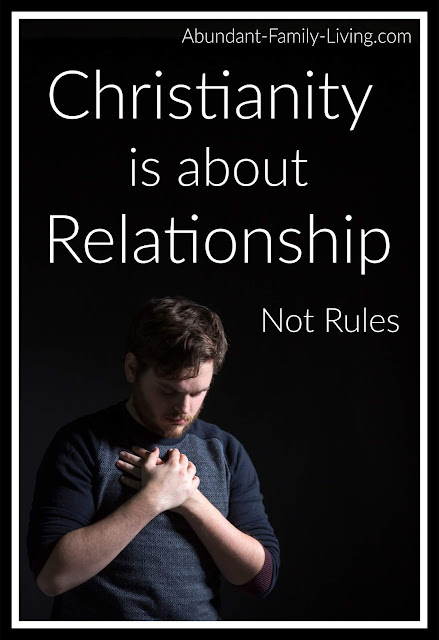 Christianity is About Relationship, Not Rules