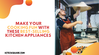 Make Your Cooking Fun With These Best-Selling Kitchen Appliances