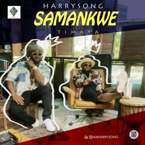 """Download Video: Harrysong – """"Samankwe"""" ft. Timaya Mp4"""