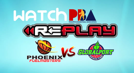 Video List: GlobalPort vs Phoenix game replay March 2, 2018 PBA Philippine Cup