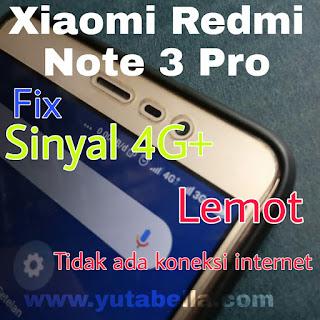 Jaringan 4G plus xiaomi Redmi note 3 pro tidak ada internet