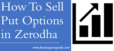 How To Sell Put Options in Zerodha