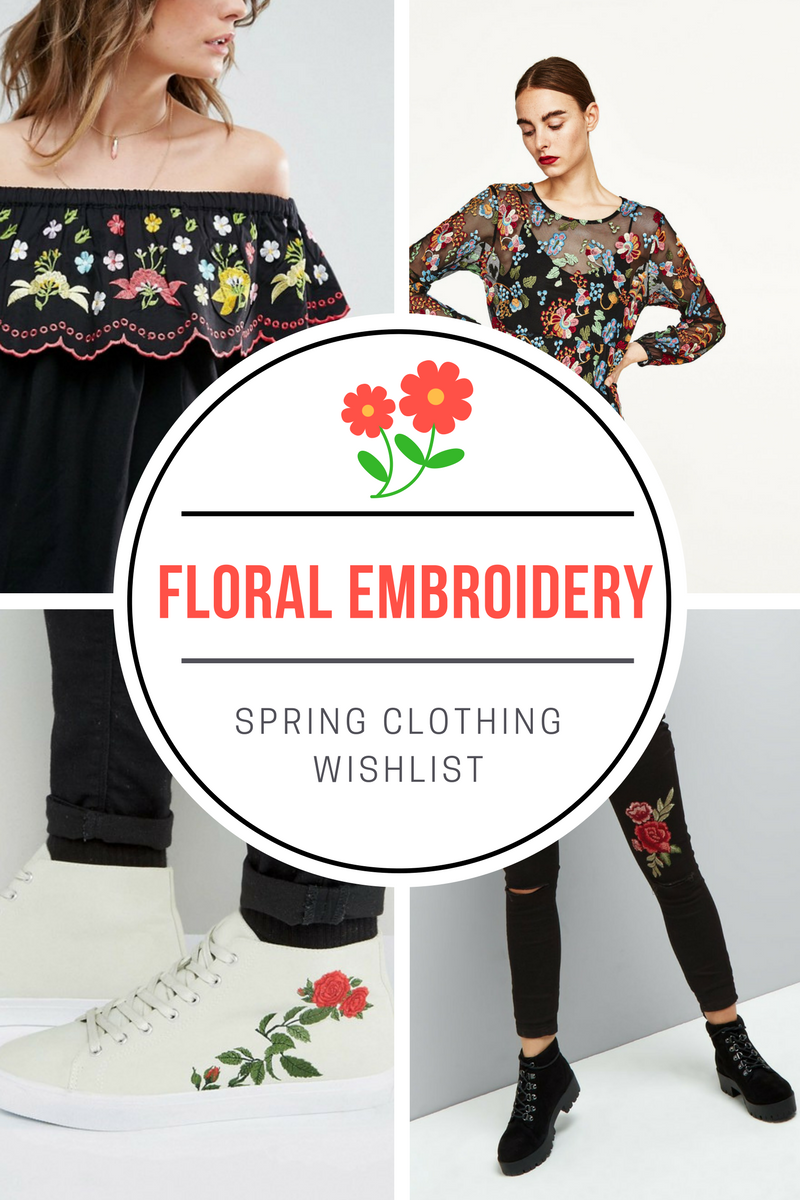 A Spring Wishlist | Floral Embroidery.