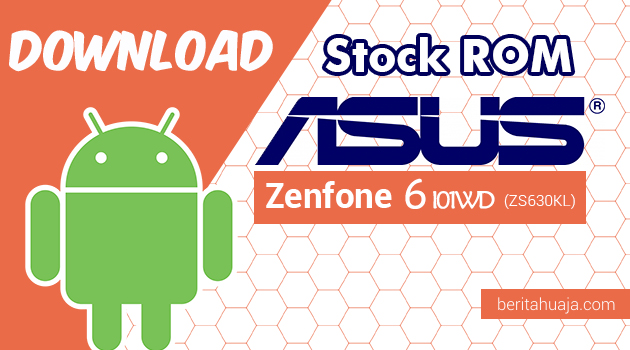 Download Firmware / Stock ROM Asus Zenfone 6 (I01WD) (ZS630KL) All Versions