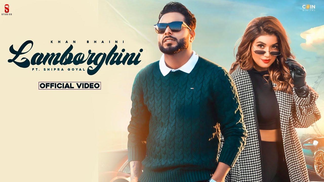 Lamborghini Lyrics Khan Bhaini X Shipra Goyal