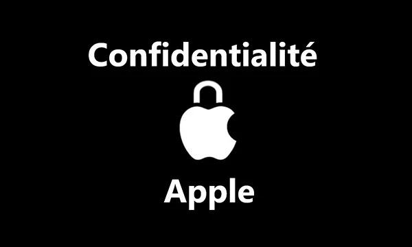 Apple vous apprend comment protéger votre vie privée