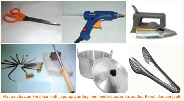 Alat pembuatan kerajinan kulit jagung; gunting, lem tembak, seterika, solder, Panci, dan penjapit.