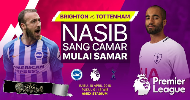 Prediksi Brighton Hove Albion Vs Tottenham Hotspur, Rabu 18 April 2018 Pukul 01.45 WIB @ MNCTV