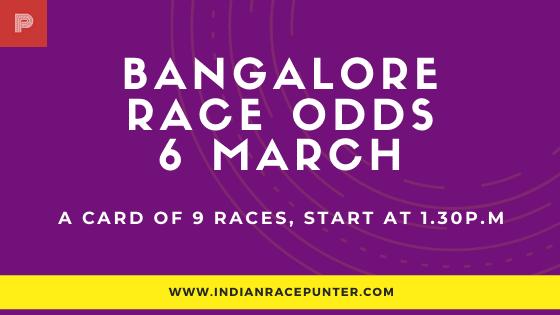 Bangalore Race Odds 6 March
