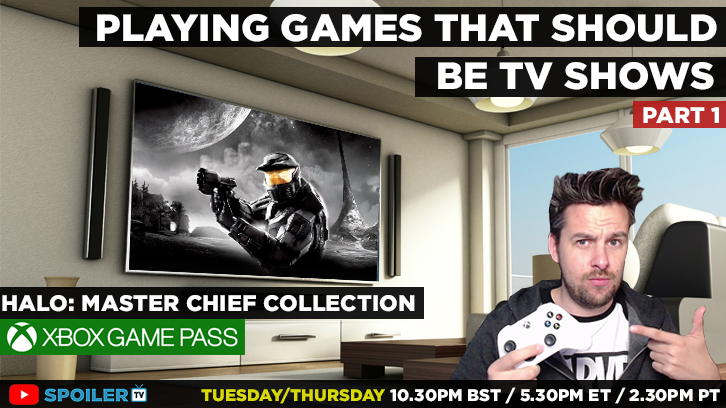 Join us Live Playing Games That Should Be TV shows - Halo Master Chief Collection - Part 1