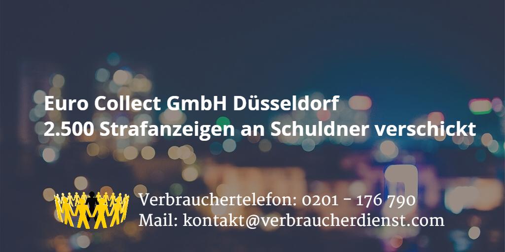 Euro Collect Gmbh Düsseldorf 2500 Strafanzeigen An Schuldner