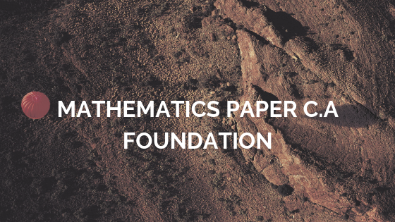 Mathematics Paper C.A Foundation