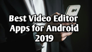 Best Video editor Apps for android 2019