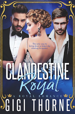 Now Live: Clandestine Royal by Gigi Thorne!