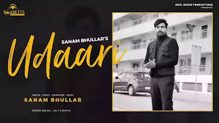 Checkout New song Udaari lyrics penned and sung by Sanam Bhullar