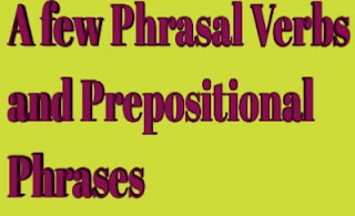 List of phrasal verbs and prepositional phrases