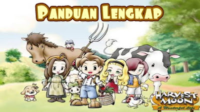 A Wonderful Life ialah game simulasi pertanian yang dikembangkan oleh Marvelous Interact Panduan Harvest Moon: A Wonderful Life Terlengkap