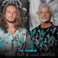 A Cura – Vitor Kley, Lulu Santos