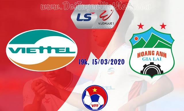 Trực tiếp Viettel vs Hoàng Anh Gia Lai (19h00, 15/03). Vòng 2 LS V.League 1 – 2020