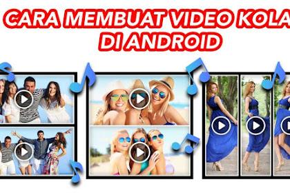 Cara Membuat Video Kolase Keren di Android