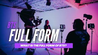 Full Form Of BTS