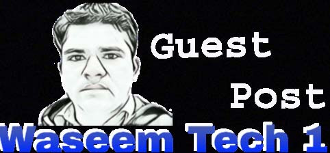 Submit A Guest Post In WaseemTech1.ocm