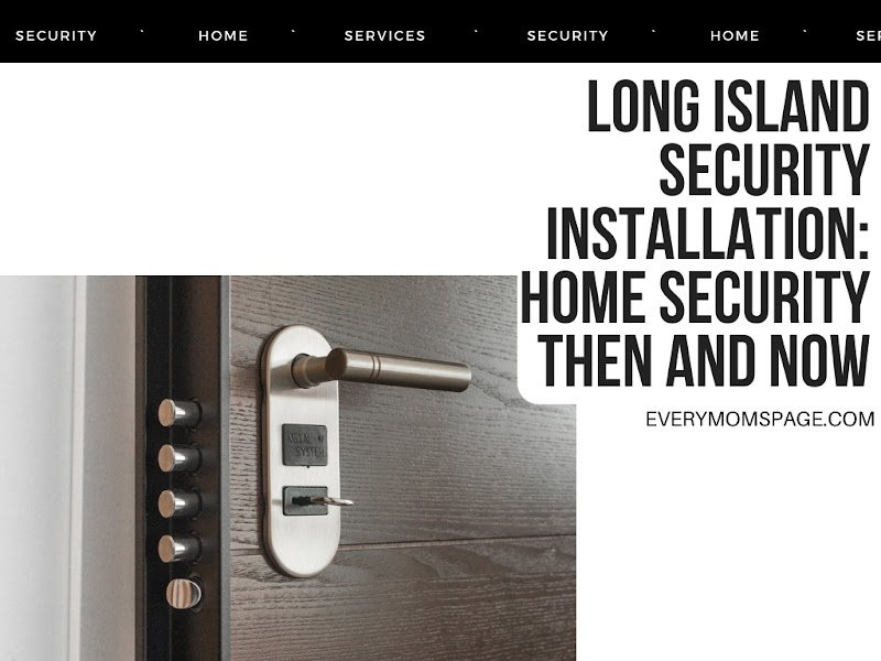 Long Island Security Installation: Home Security Then and Now
