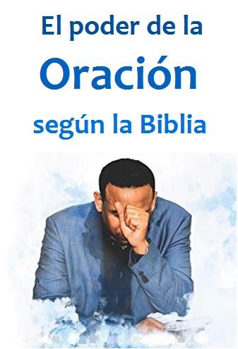 El Poder de la Oración en la Biblia