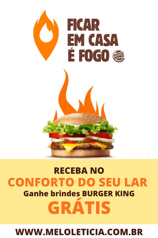 Burger King fique em casa e ganhe brindes do BK