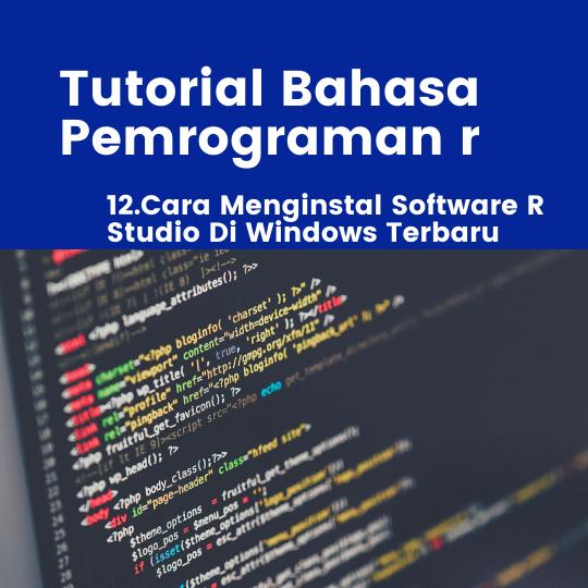 Cara Menginstal Software R Studio Di Windows Terbaru