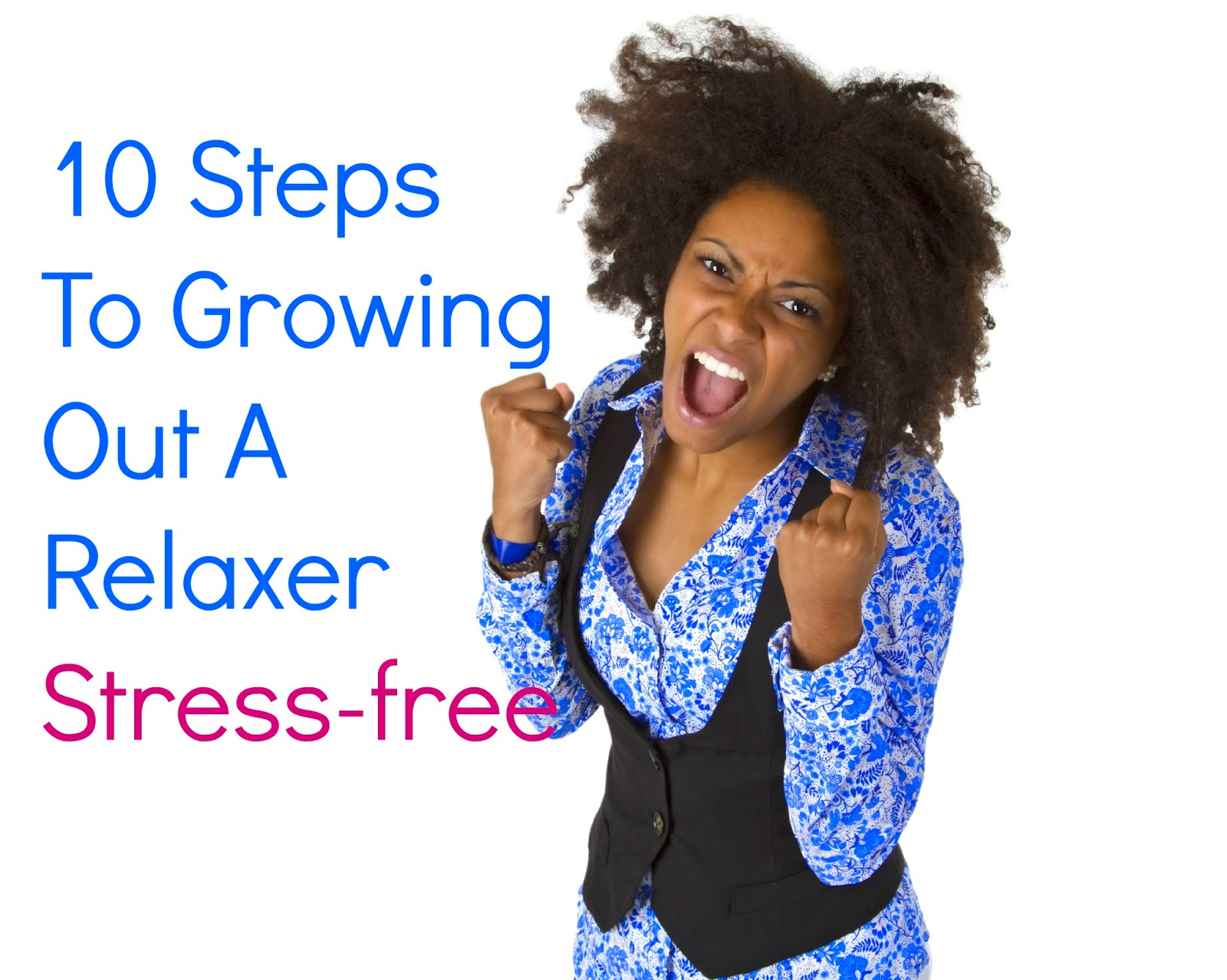 10 Steps To Growing Out A Relaxer Stress-free (www.seriouslynatural.org)