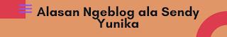 Alasan Ngeblog Sendy Yunika