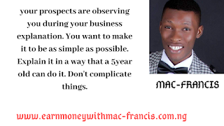 THE WAY YOU PRESENT YOUR BUSINESS TO YOUR PROSPECT WILL EITHER TURN THE PERSON ON OR OFF IN JOINING YOUR NETWORK MARKETING BUSINESS