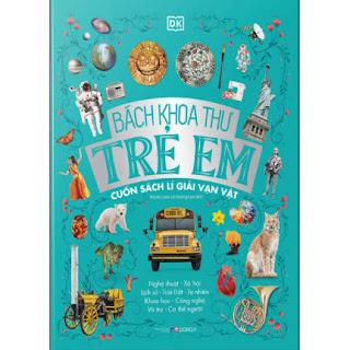 Bách Khoa Thư Trẻ Em - Cuốn Sách Lí Giải Vạn Vật ebook PDF EPUB AWZ3 PRC MOBI