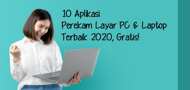 10 Aplikasi Perekam Layar PC & Laptop Terbaik 2020, Gratis!