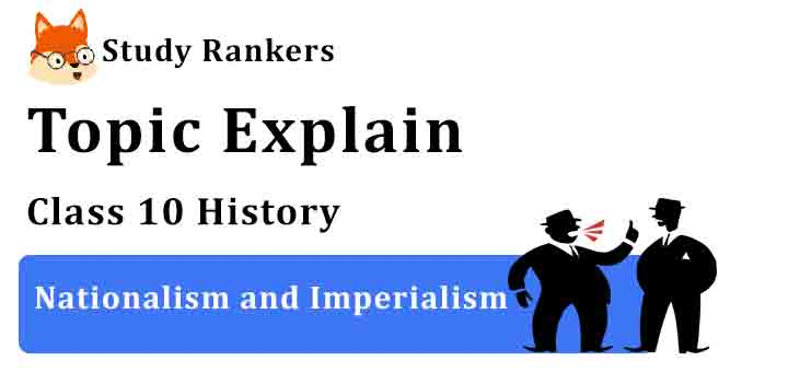 Nationalism and Imperialism - Chapter 1 The Rise of Nationalism in Europe Class 10 History