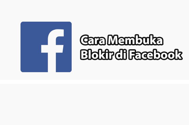 Cara Membuka Blokir di FB