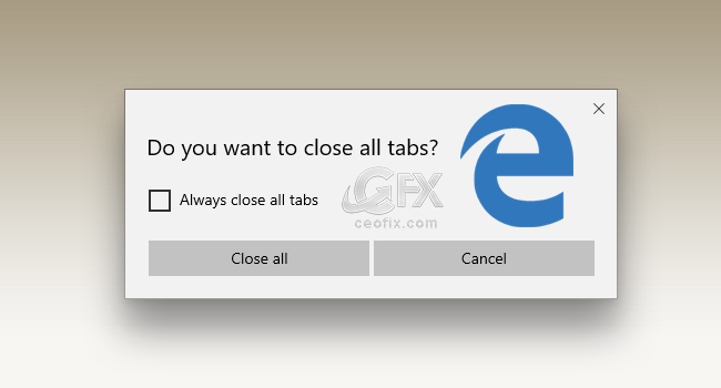 Enable-Disable Close All Tabs Confirmation Dialog In Edge