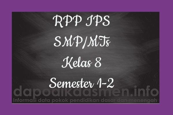 RPP IPS Kelas 8 SMP MTs Semester 2 Revisi Terbaru, RPP IPS K13 Kelas 8 SMP Tahun Pelajaran 2019-2020, RPP IPS Kelas 8 Kurikulum 2013 Revisi, RPP Kelas 8 SMP/MTs Kurikulum 2013 Mapel IPS, RPP IPS SMP/MTs Kelas 8 Semester 2 Revisi