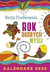 Kalendarz 2020 Rok dobrych myśli - Beata Pawlikowska