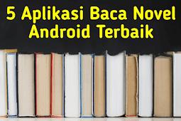 5 Aplikasi Baca Novel Android Terbaik 2019 dan Paling Recommended
