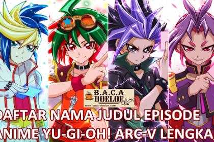Daftar Judul Episode Serial Anime YuGiOh Arc-V Lengkap Bahasa Indonesia