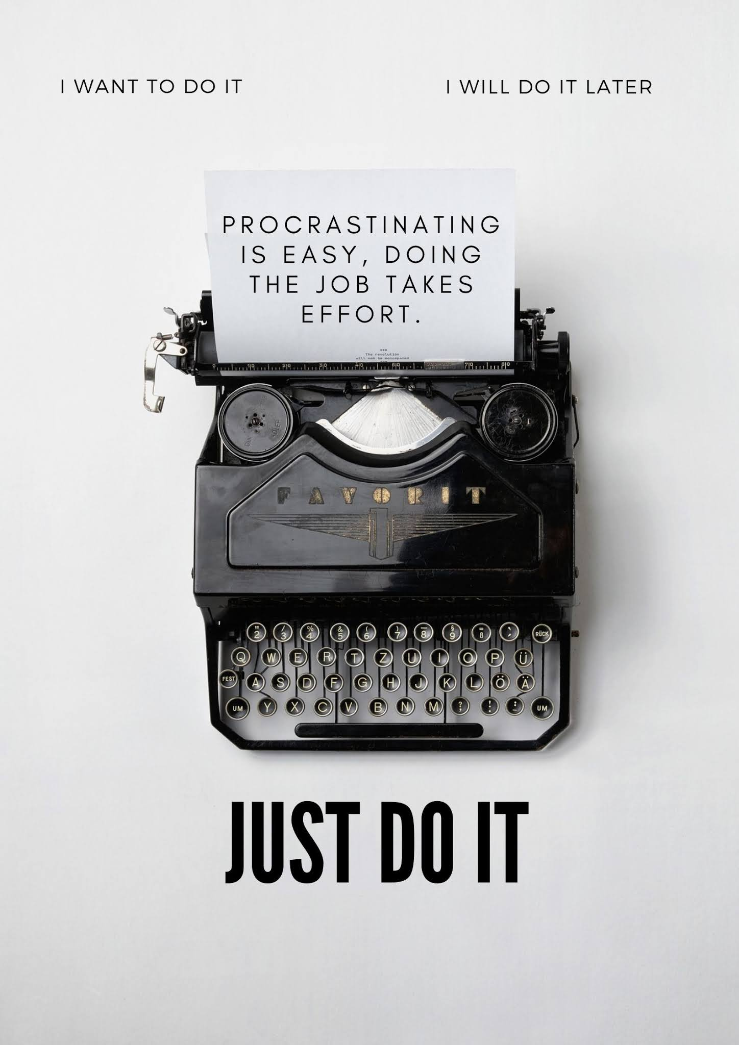 procrastinating is easy, doin the job takes effort poster