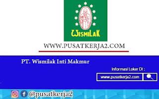 Lowongan Kerja SMA SMK D3 S1 PT Wismilak Inti Makmur September 2020