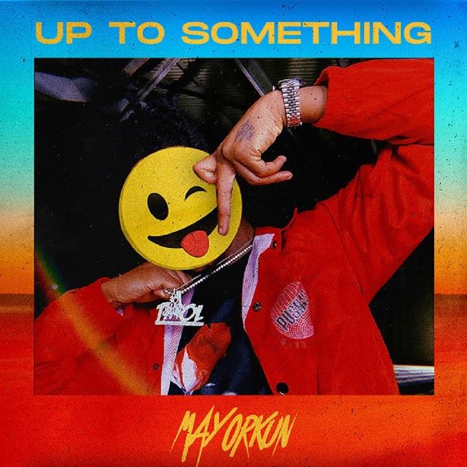 Mayorkun - Up to Something Mp3